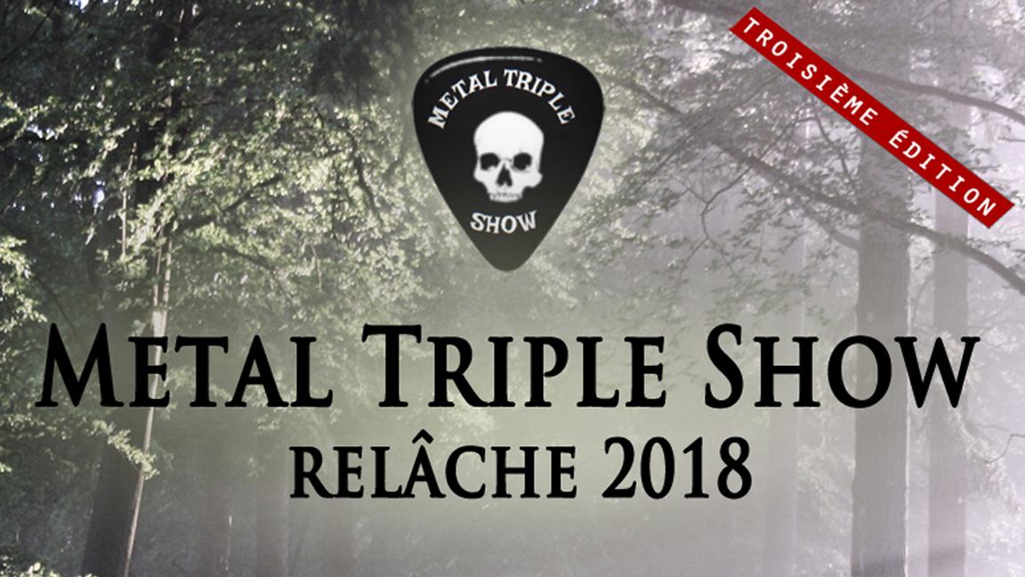 Métal Triple Show - Relâche 2018