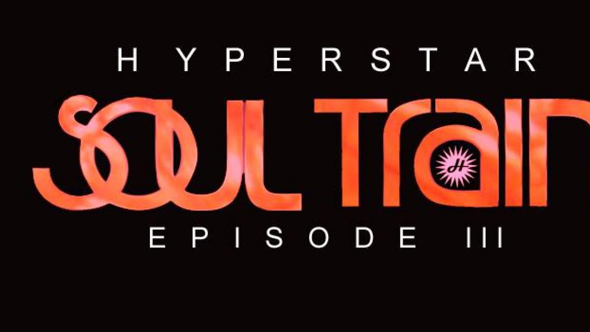 Hyperstar Soul Train Ep 3 October 26th 2018 Petit Campus