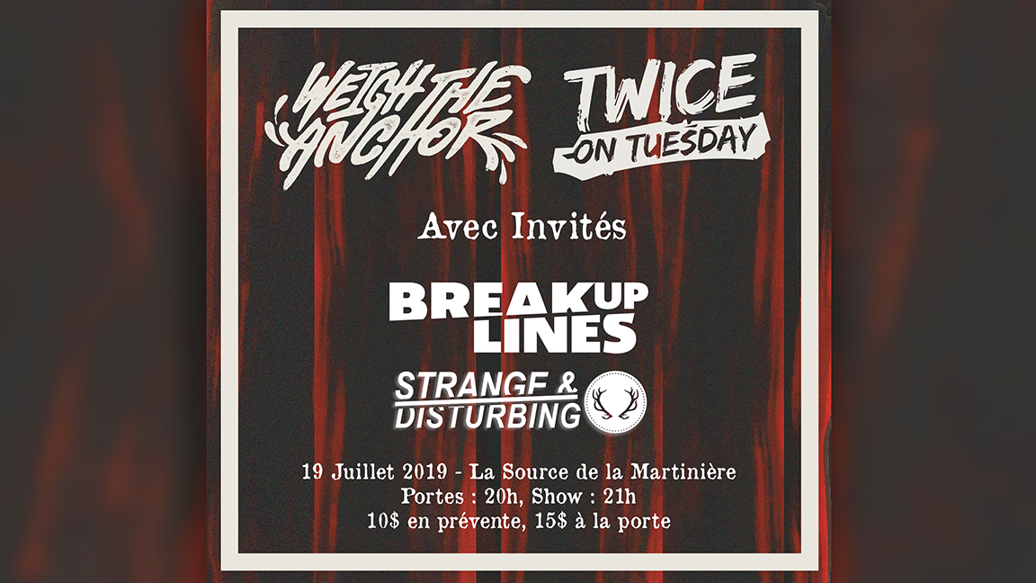 Twice On Tuesday, Weigh The Anchor, Break Up Lines et Strange & Disturbing @ La Source de la Martinière