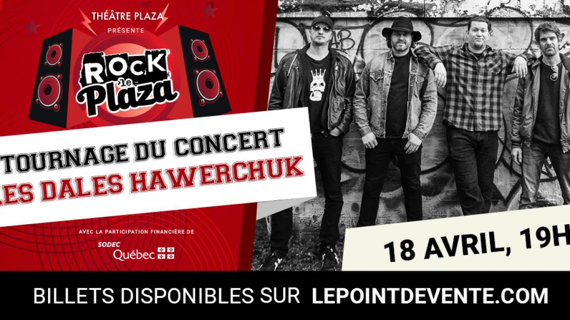 Tournage du concert - Série Rock le Plaza - Les Dales Hawerchuk