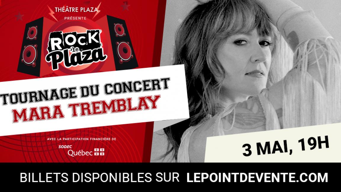 Tournage du concert - Série Rock le Plaza - Mara Tremblay