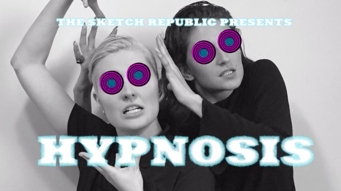 The Sketch Republic presents : Hypnosis