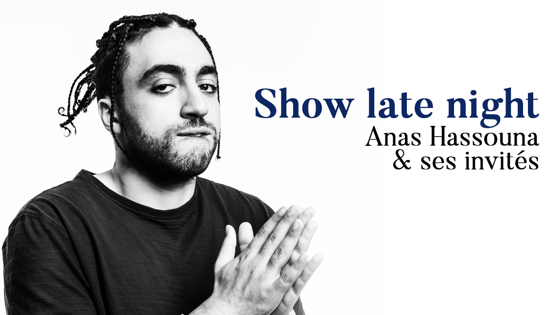 Show Late Night - Présenté par Anas Hassouna