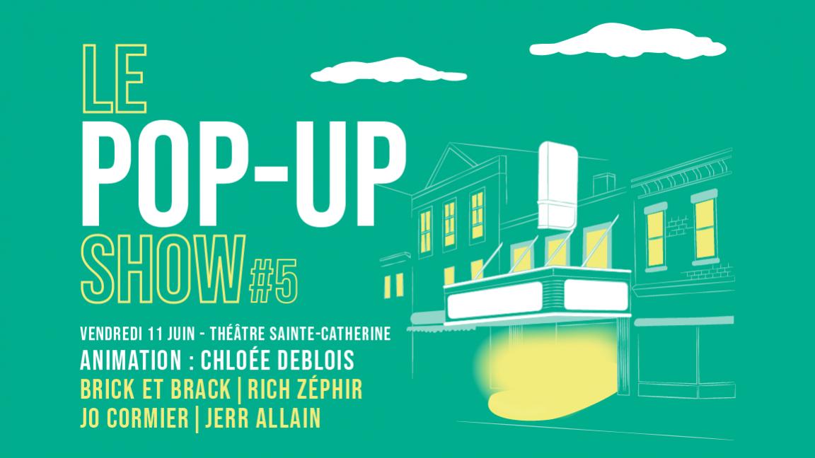 Le Pop-up show #5