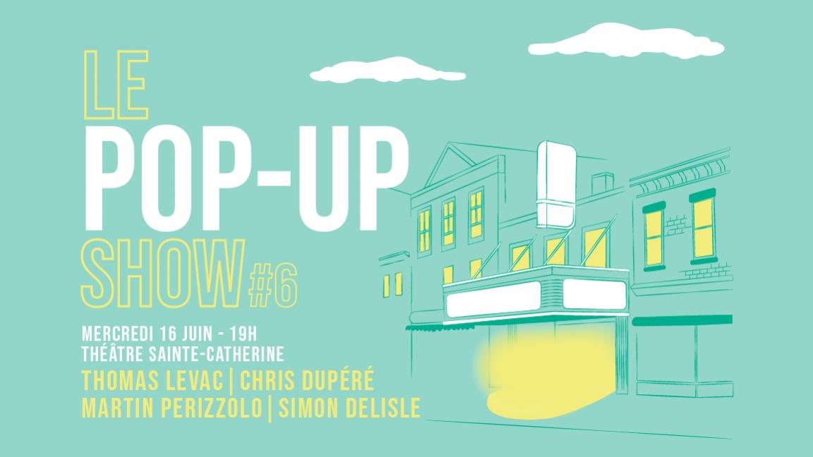 Le Pop-up show #6