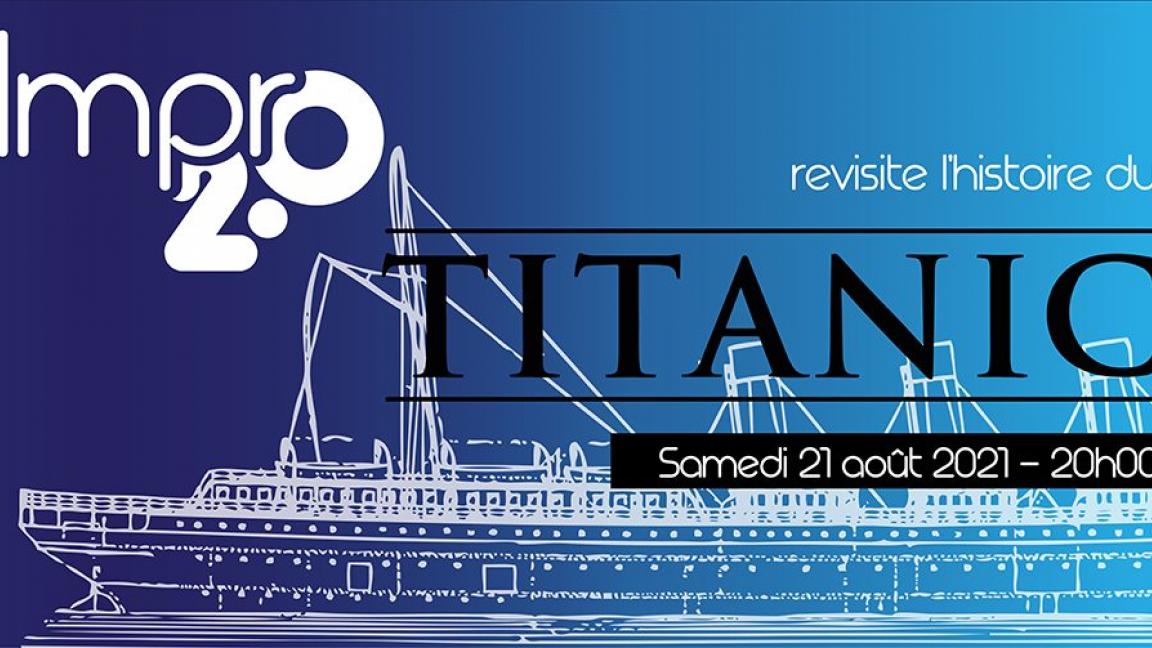 Impro 2.0 - Revisite l'histoire du Titanic
