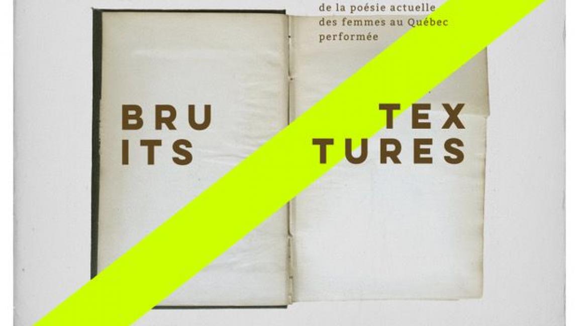 BRUITS TEXTURES | l'Anthologie de la poésie actuelle des femmes au Québec performée
