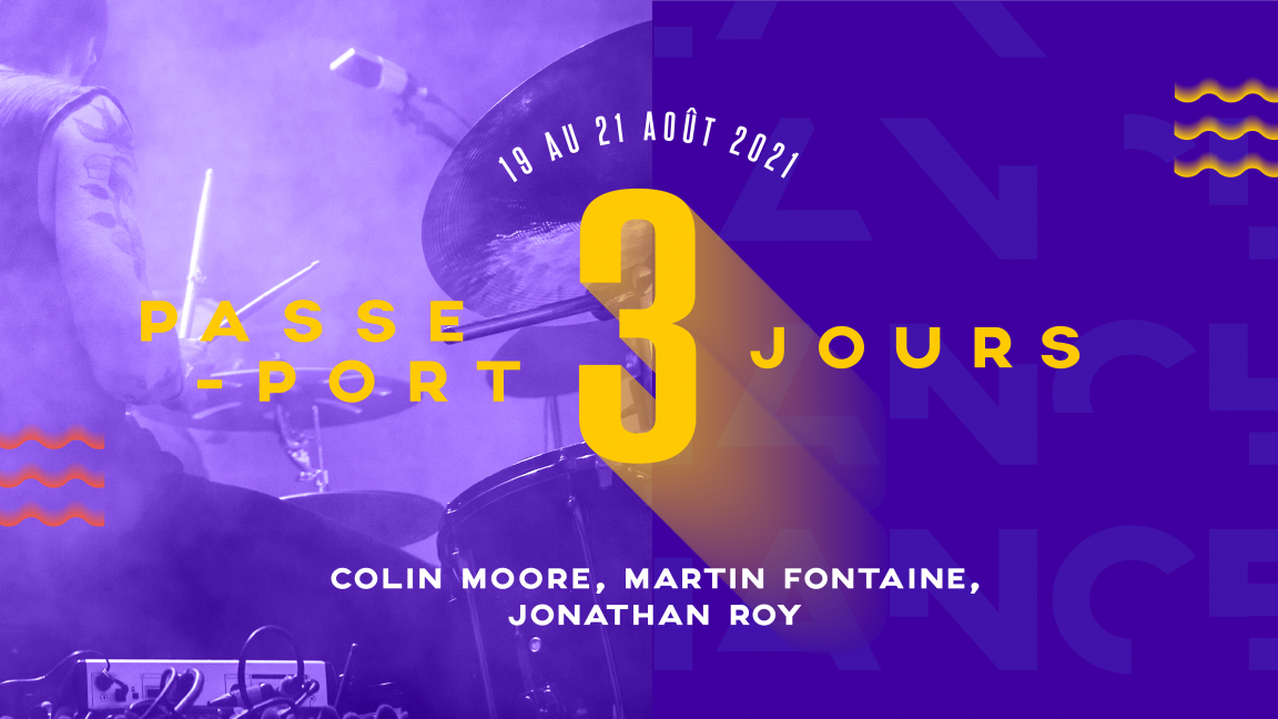 PASSEPORT 3 JOURS | Jonathan Roy + Martin Fontaine + Colin Moore