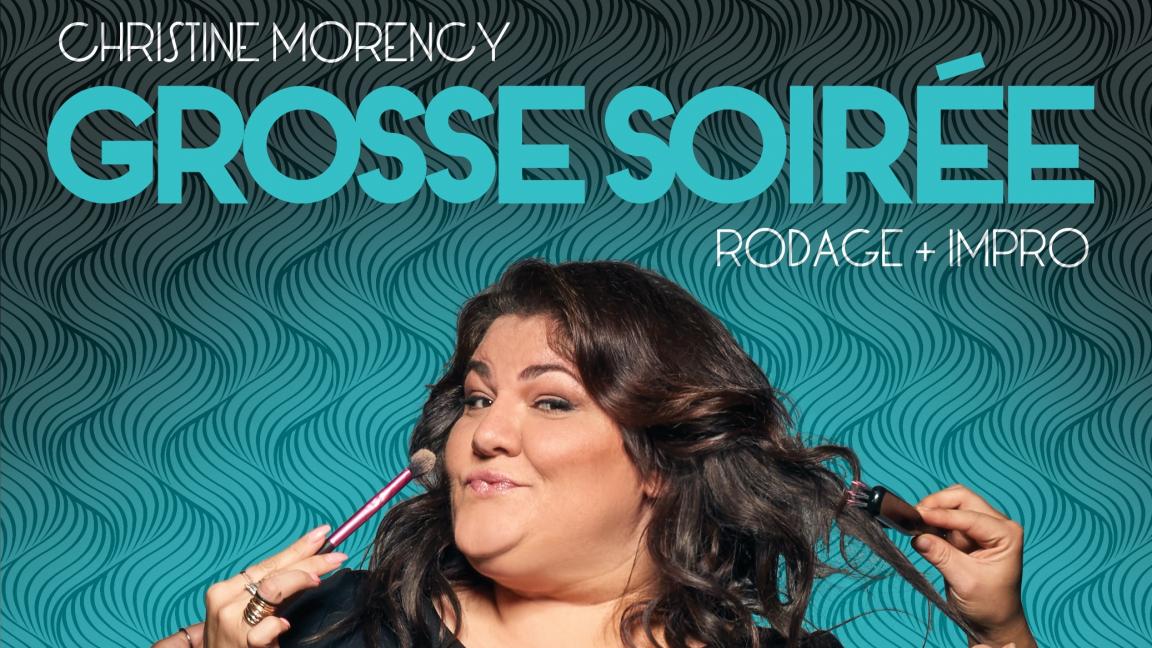 Christine Morency - Grosse soirée