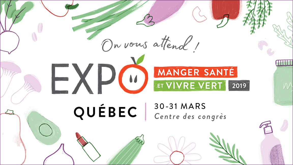 Expo Manger Santé et Vivre Vert in Quebec city - March 30th and 31st