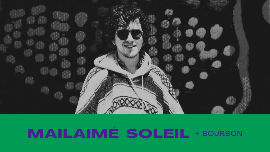 MALAIMÉ SOLEIL // BOURBON