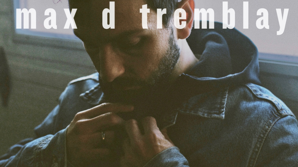 lancement du EP « post-«  // max d tremblay