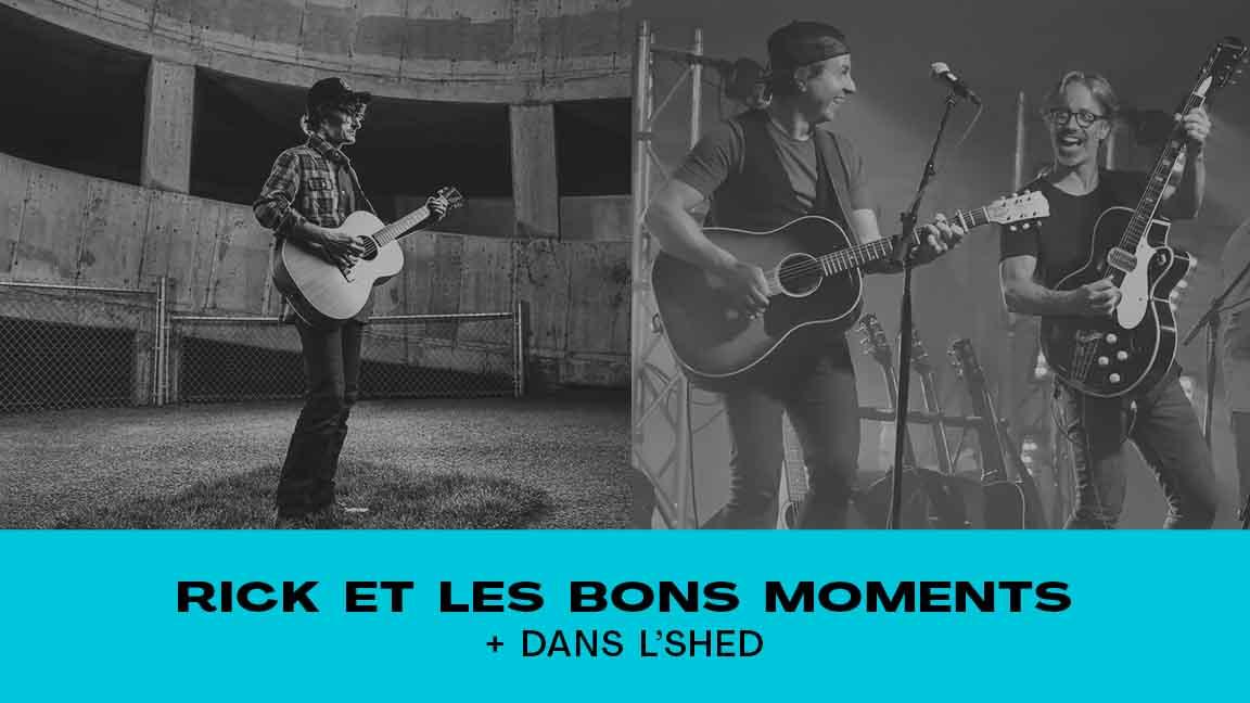 Rick et les Bons Moments + Dans L'Shed