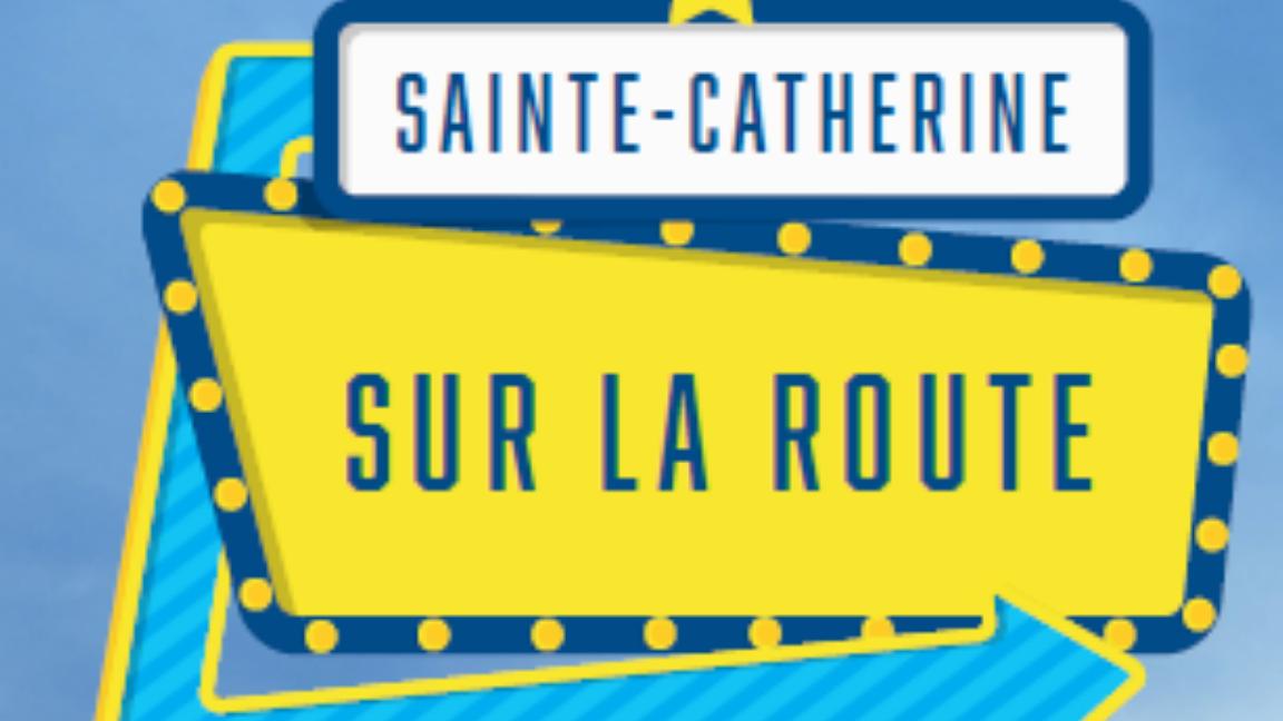 Sainte-Catherine sur la route!