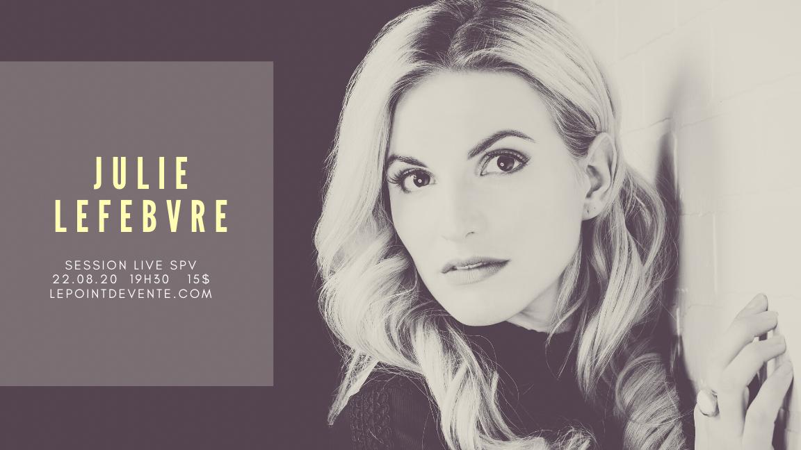 Julie Lefebvre - Les Sessions Live SPV