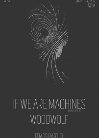 If We Are Machines, Woodwolf