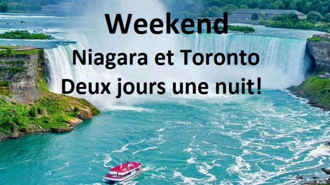Weekend Niagara et Toronto (occupation quadruple= x 4)  11-12 avril.