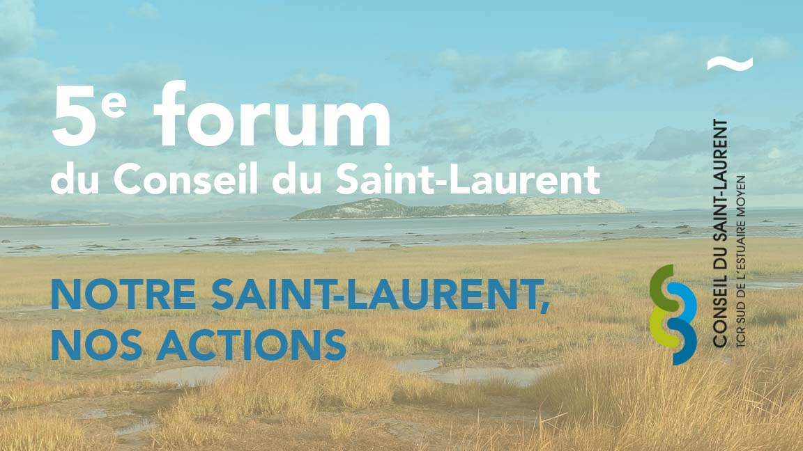 "5e Forum annuel : ""Notre Saint-Laurent, nos actions"""