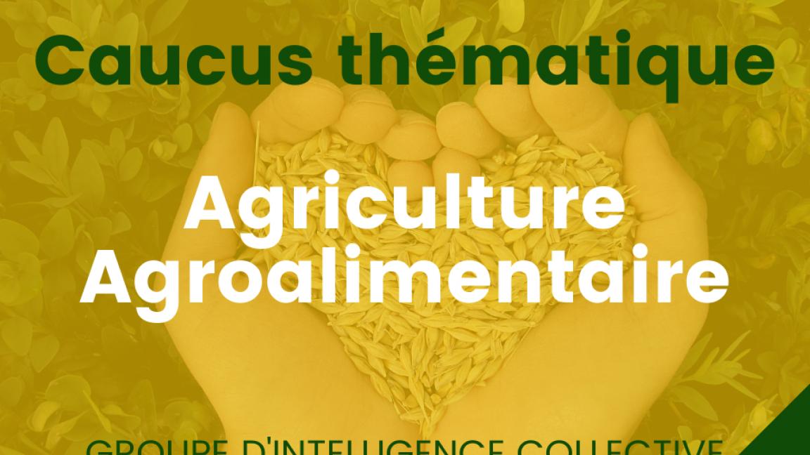 Forces fraîches - Caucus agriculture et agroalimentaire N2