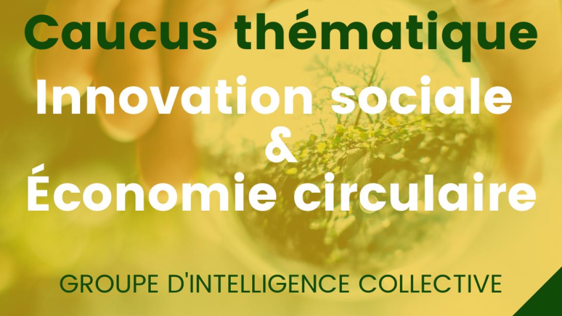 Forces fraîches - Caucus Innovation sociale & économie circulaire