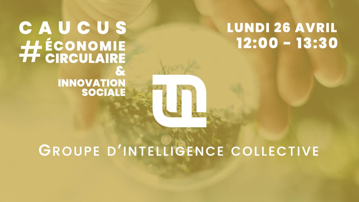 Forces fraîches - CAUCUS Économie circulaire & Innovation sociale