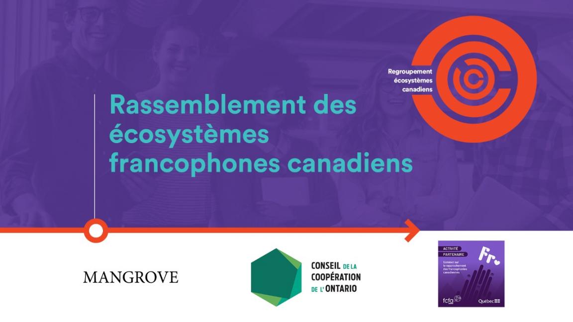RASSEMBLEMENT DES ÉCOSYSTÈMES FRANCOPHONES CANADIENS: 2ème RENCONTRE