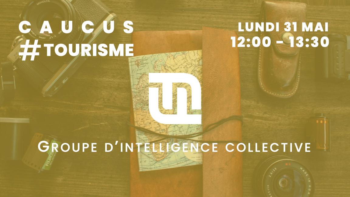 Forces fraîches - Caucus Tourisme