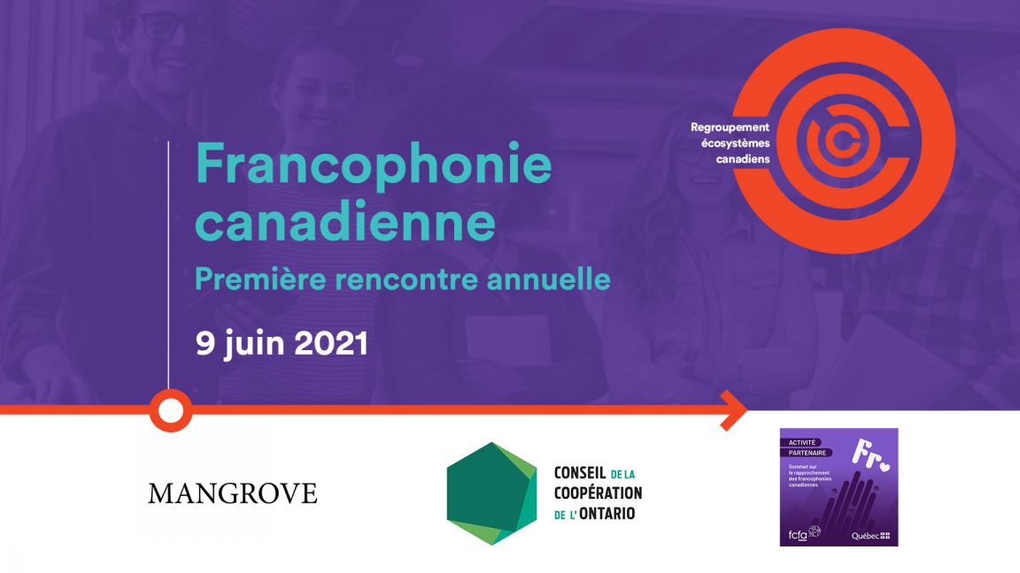 Rassemblement des Écosystèmes Canadiens sur le thème de la Francophonie