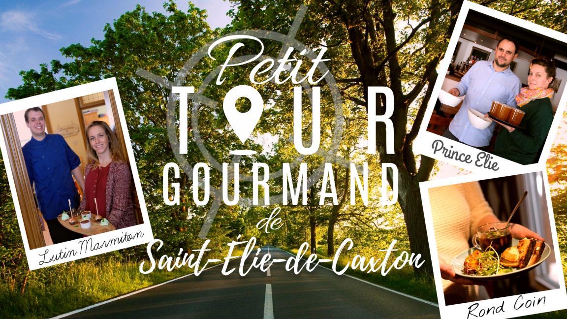 Petit Tour gourmand de St-Élie-de-Caxton