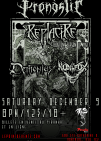 Xtrem Productions presents Pronostic, Replacire – December 9th 2017 – Le Pirahna Bar, Montréal, QC