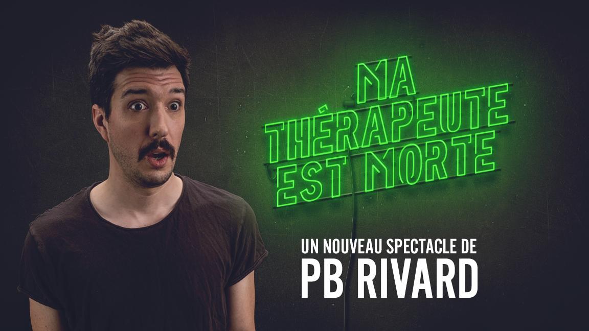 Ma thérapeute est morte - Trois-Rivières (PB Rivard en rodage)