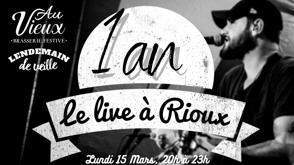 1 an du LIVE à RIOUX