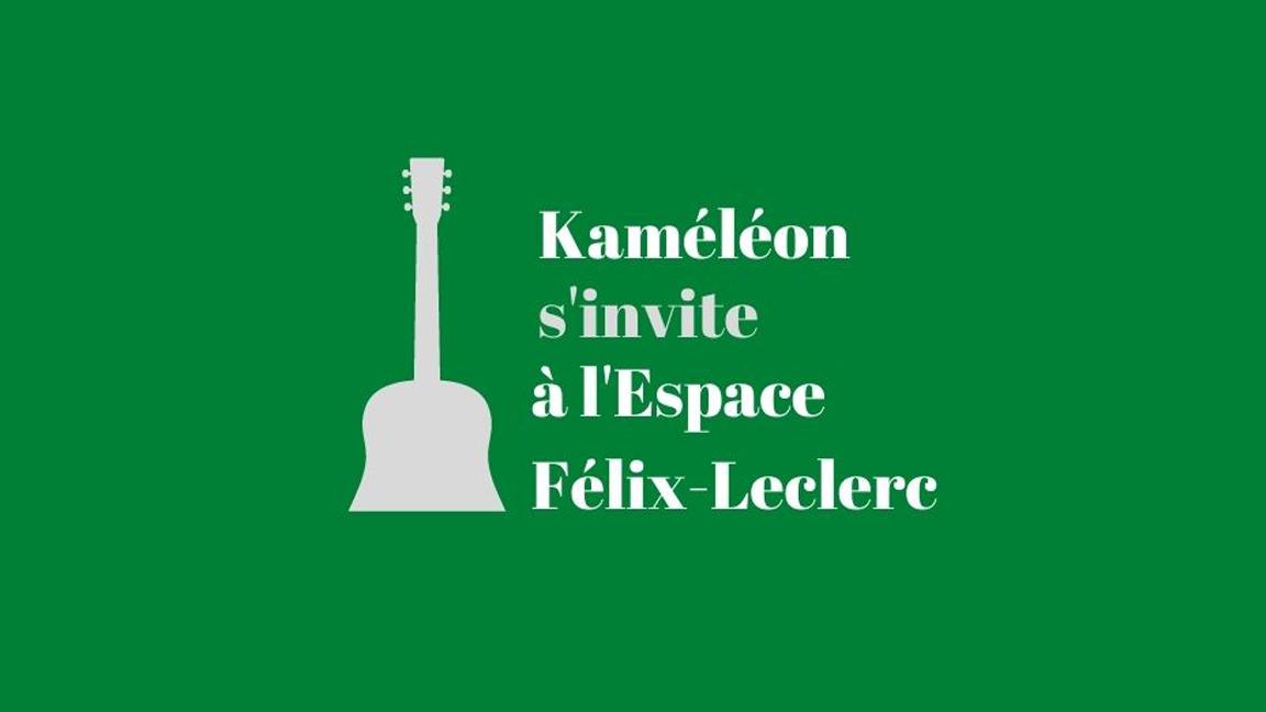 Kaméléon s'invite à l'Espace Félix-Leclerc - Les 6 spectacles - Prix spécial!
