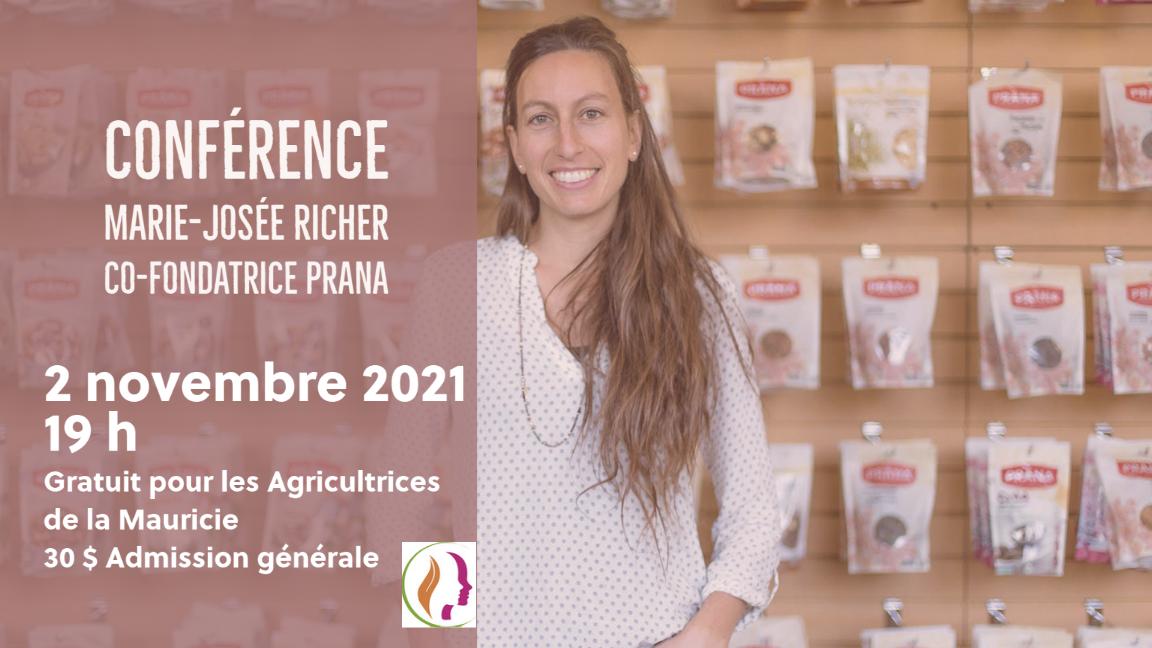 CONFÉRENCE DE MARIE-JOSÉE RICHER (CO-FONDATRICE PRANA BIOLOGIQUE)