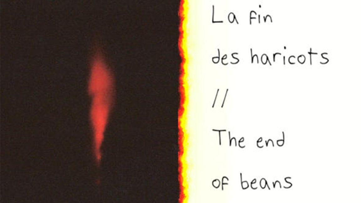 La fin des haricots / The end of beans
