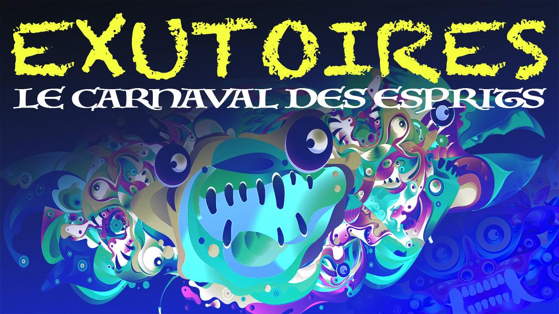 EXUTOIRES - Le Carnaval des Esprits