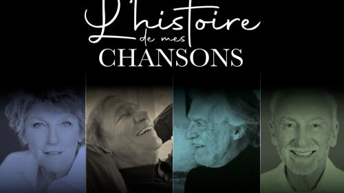 L'Histoire de mes chansons - 4 spectacles