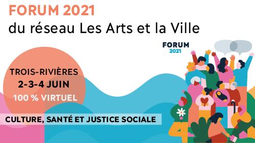 Forum 2021 Culture, santé et justice sociale