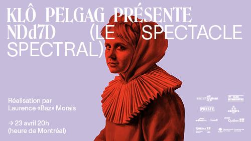 Klô Pelgag presents Notre-Dame-des-Sept-Douleurs (The spectral show)