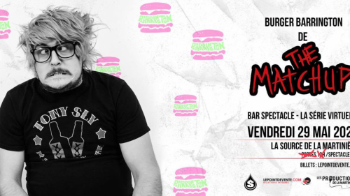 Burger Barrington de The Matchup // Bar Spectacle - La Série Virtuelle