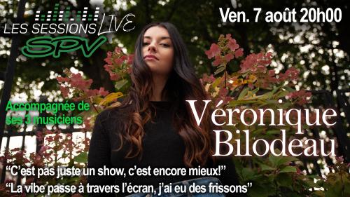 Véronique Bilodeau - Les Sessions live SPV