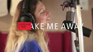 "Andréane Le May *** Sortie du 1er single ""Take me away"" ***"