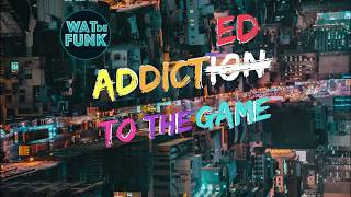 WAT DE FUNK – ADDICTION [Official Audio]