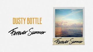 Dusty Bottle - 《Forever Summer》MV