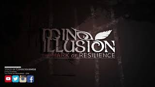Mind Illusion -Voice of Consciousness (OFFICIAL VIDEO)