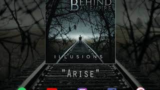 BEHIND AN EMPIRE - Arise (New song!)