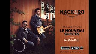 Mack et Ro - Romaine - Maintenant disponible!