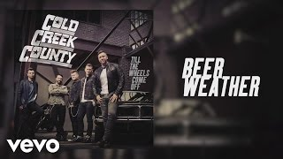 Cold Creek County - Beer Weather (Official Audio)