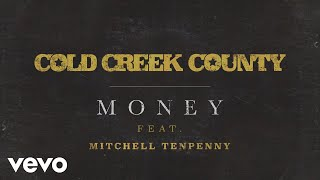 Cold Creek County - Money (Official Audio) ft. Mitchell Tenpenny