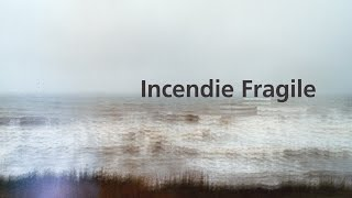The Bright Road - Incendie Fragile (lyrics)